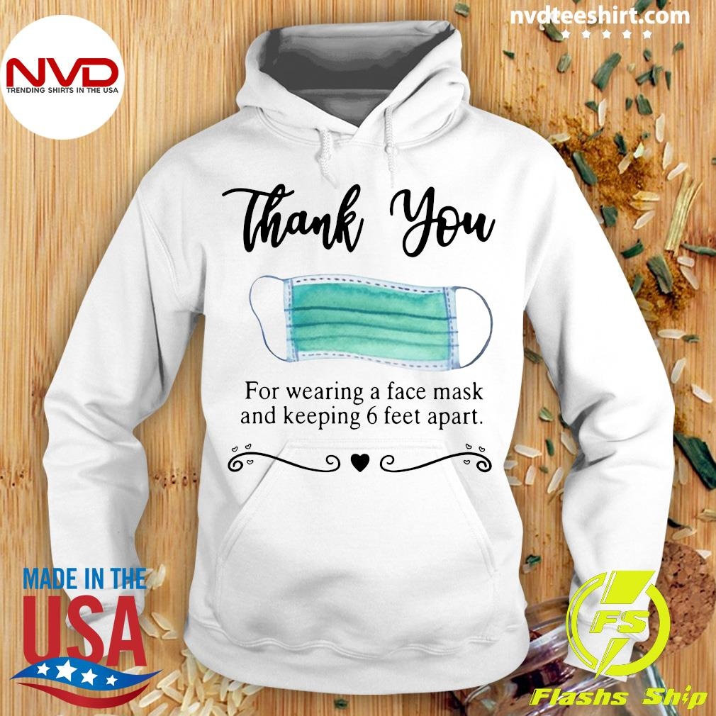 Official Thank You For Wearing A Face Mask And Keeping 6 Feet Apart Shirt Hoodie
