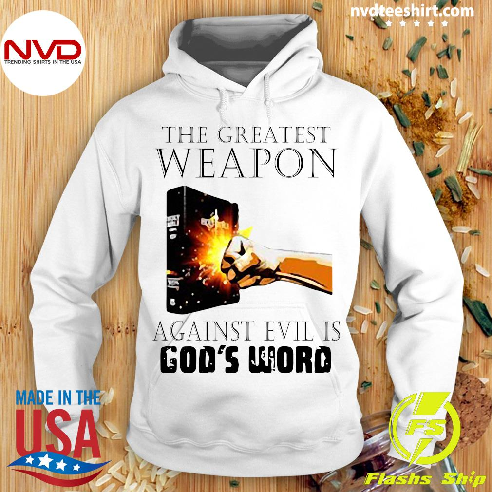 Official The Greatest Weapon Against Evil Is God's Word Shirt Hoodie