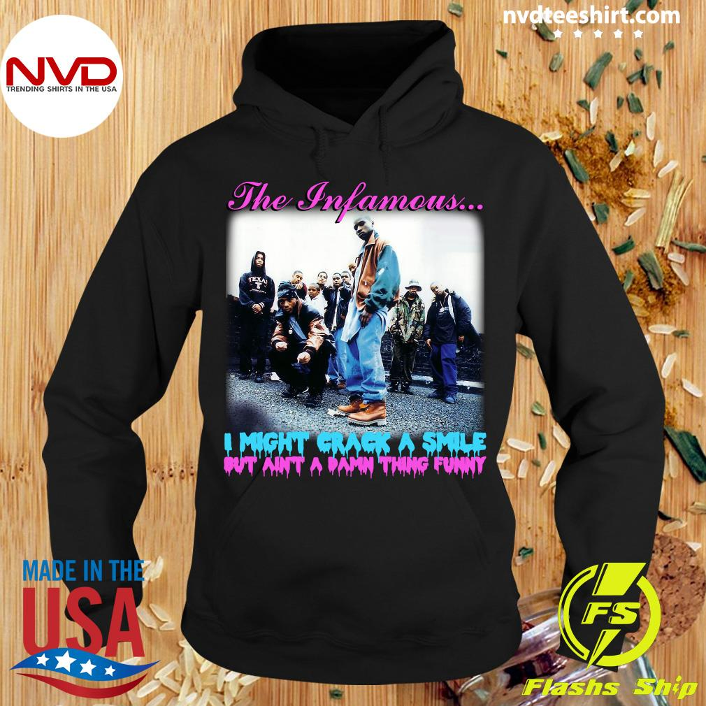Official The Infamous I Might Crack A Smile But Ain't A Damn Thing Funny Shirt Hoodie