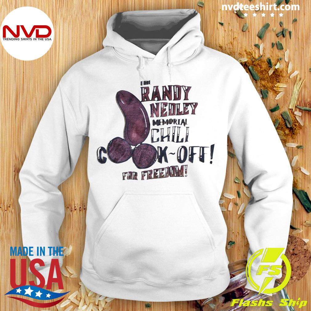 Official The Randy Nedley Memorial Chili Cook-Off For Freedom Shirt Hoodie