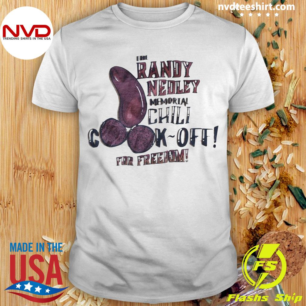 Official The Randy Nedley Memorial Chili Cook-Off For Freedom Shirt