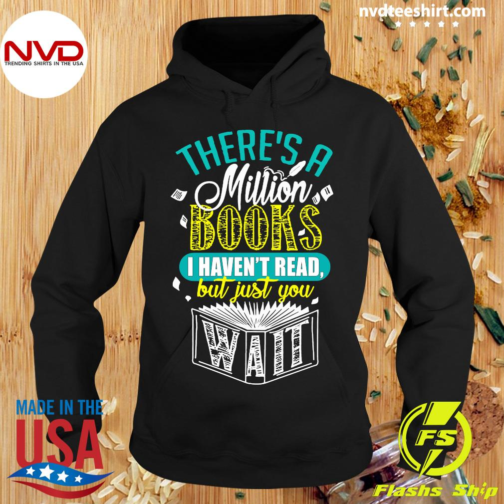 Official There's A Million Books I Haven't Read Shirt Hoodie
