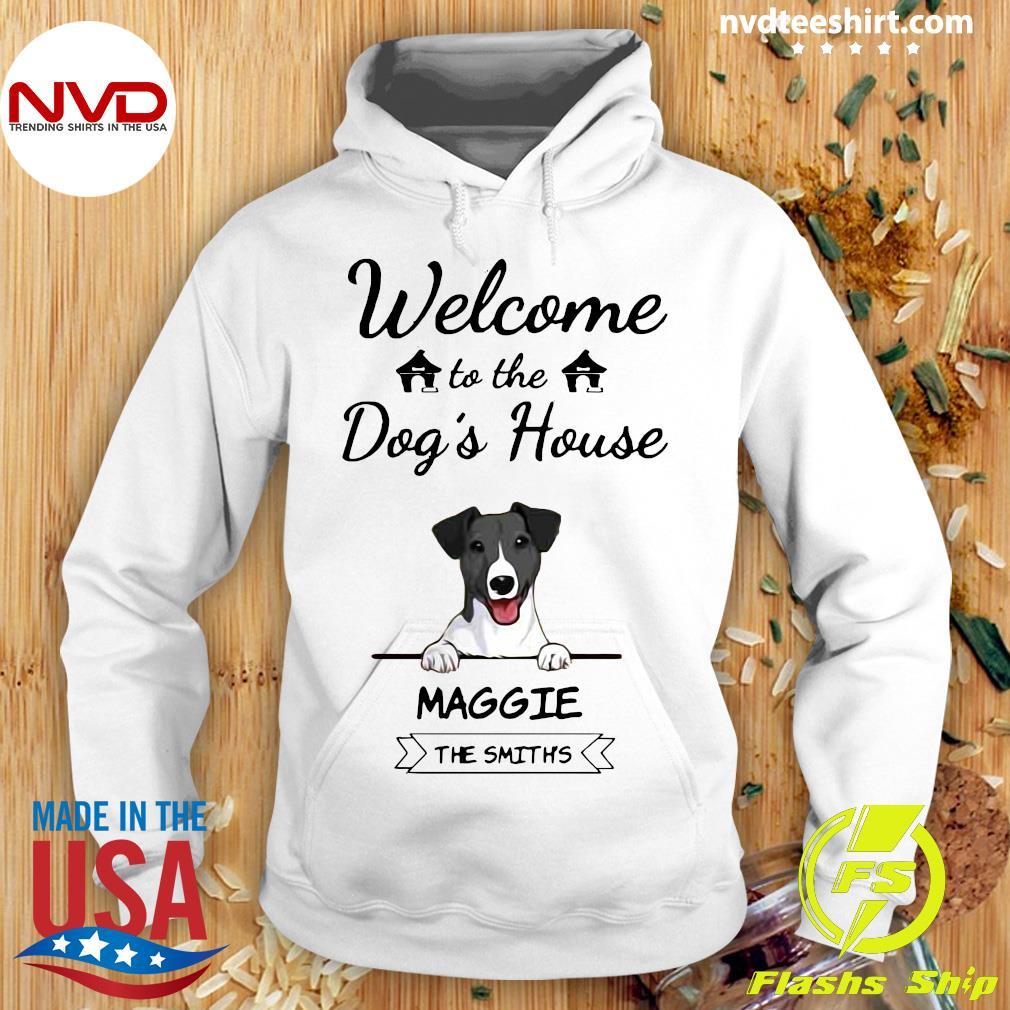 Official Welcome To The Dog's House Maggie The Smiths Shirt Hoodie