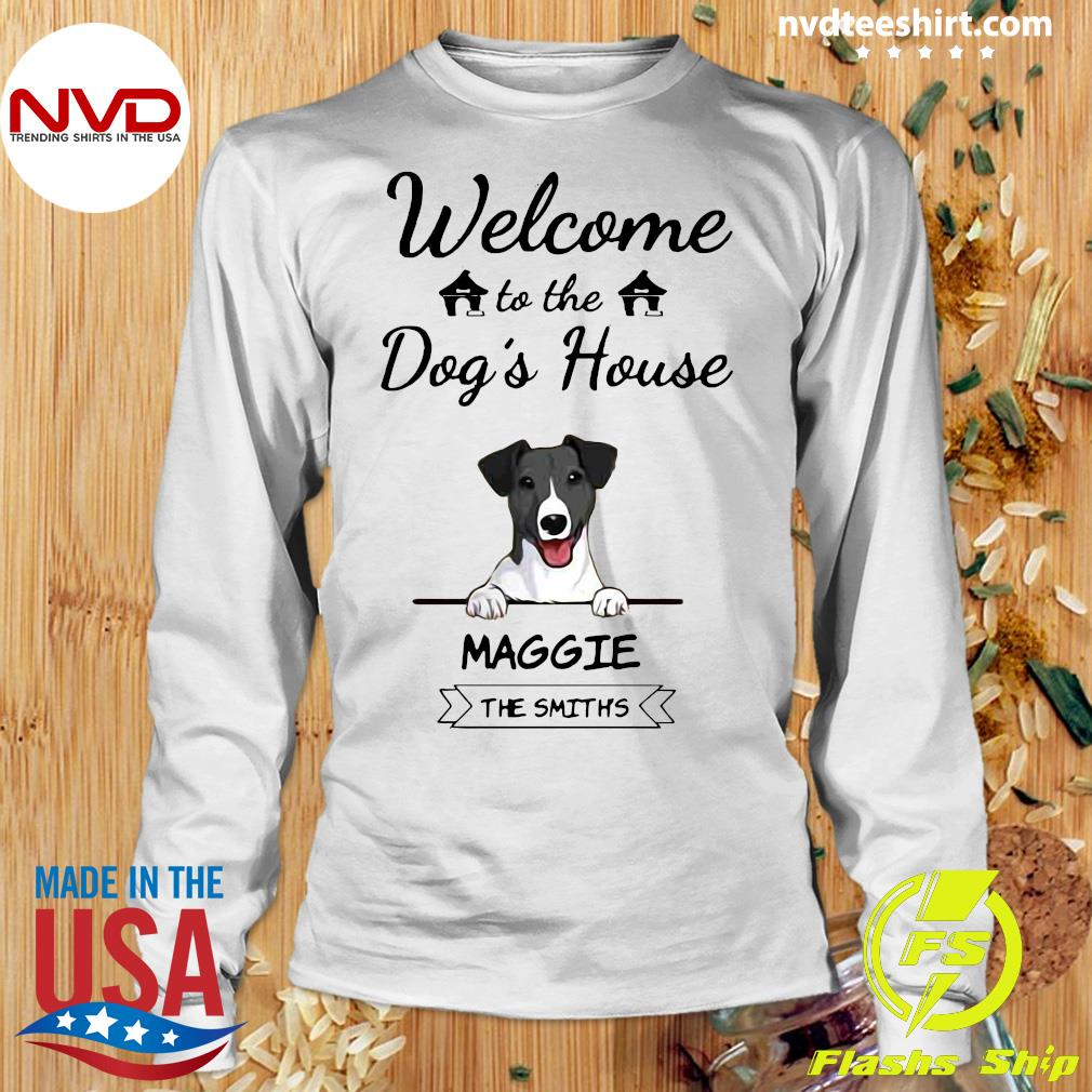 Official Welcome To The Dog's House Maggie The Smiths Shirt Longsleeve