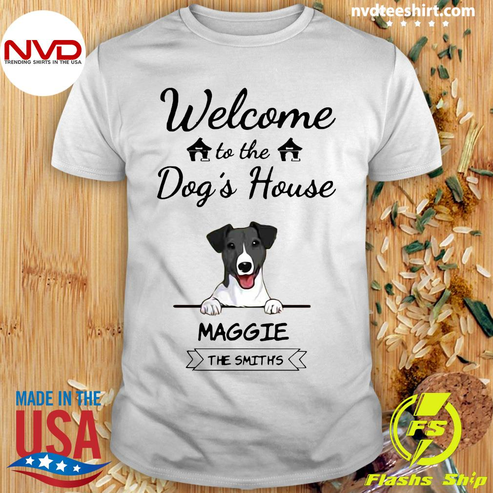 Official Welcome To The Dog's House Maggie The Smiths Shirt