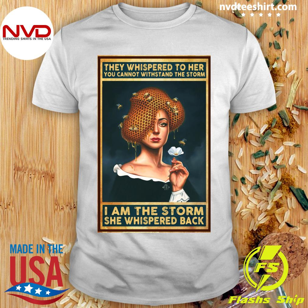Official Women Girl They Whispered To Her You Cannot Withstand The Storm Shirt