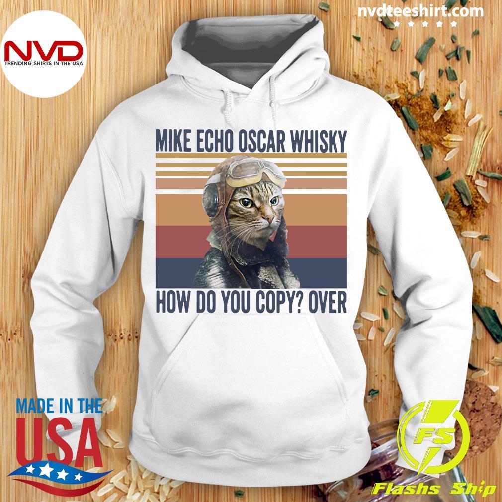 Pilot Cat Mike Echo Oscar Whisky How Do You Copy Over Vintage Shirt Hoodie