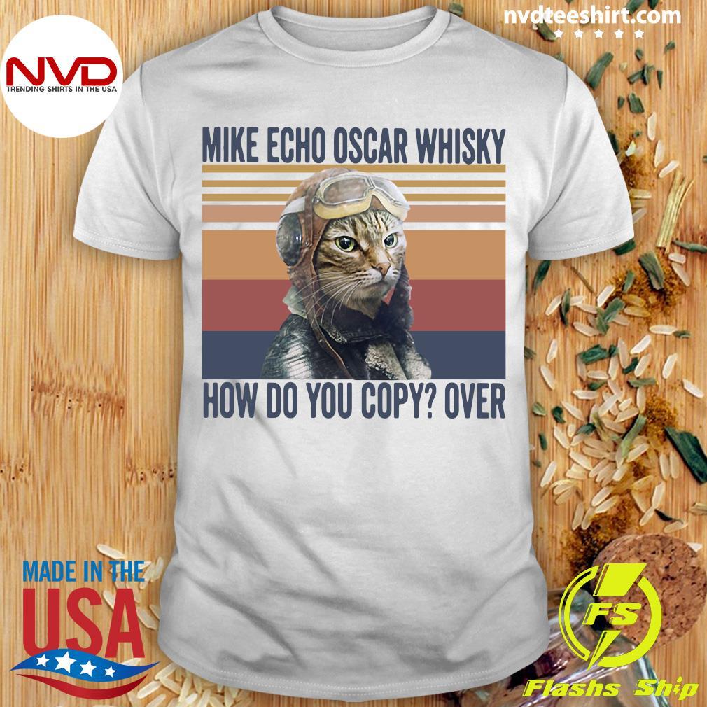 Pilot Cat Mike Echo Oscar Whisky How Do You Copy Over Vintage Shirt