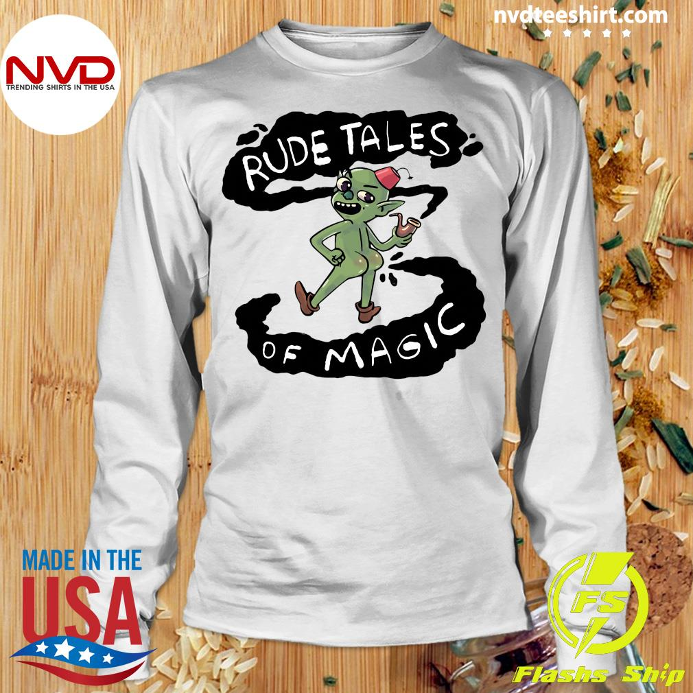 Rude Tales Of Magic Funny Shirt Longsleeve