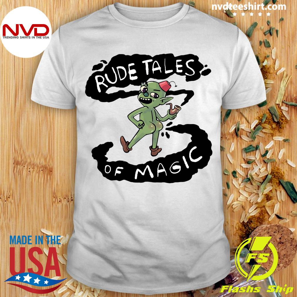 Rude Tales Of Magic Funny Shirt