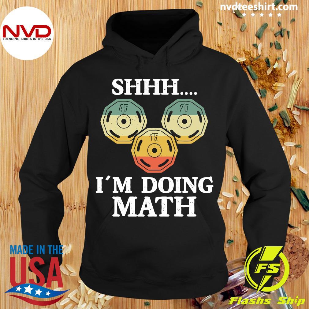 SHHH I'm Doing Math Shirt Hoodie