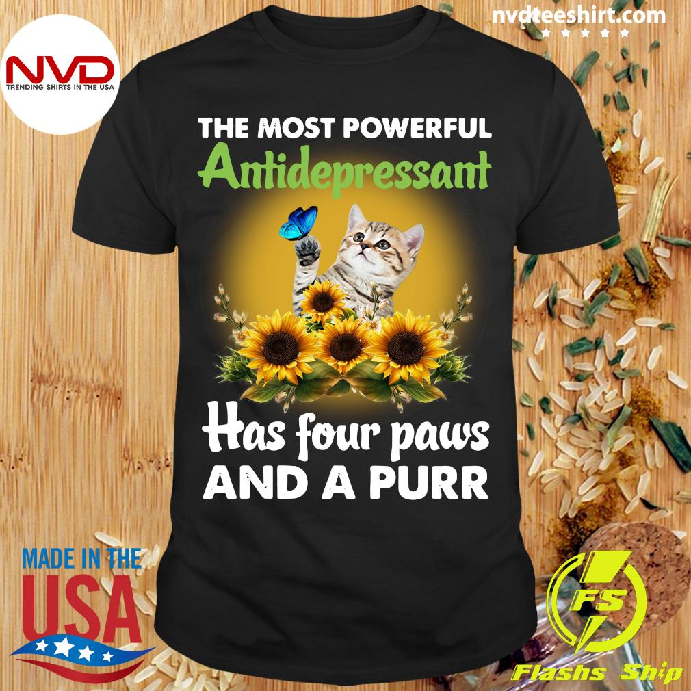 The Most Powerful Antidepressant Has Four Paws And A Purr Cat And Sunflower Shirt