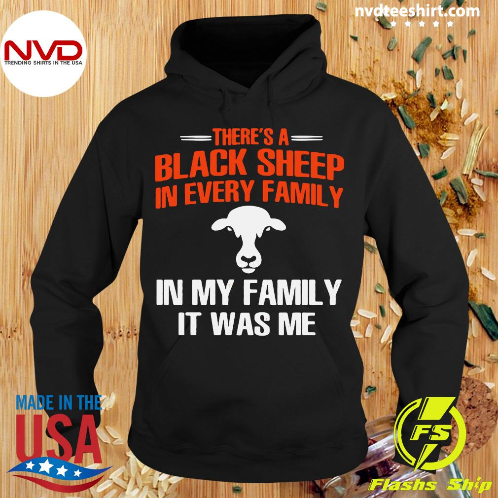 There's A Black Sheep In Every Family In My Family In Was Me Cow Shirt Hoodie