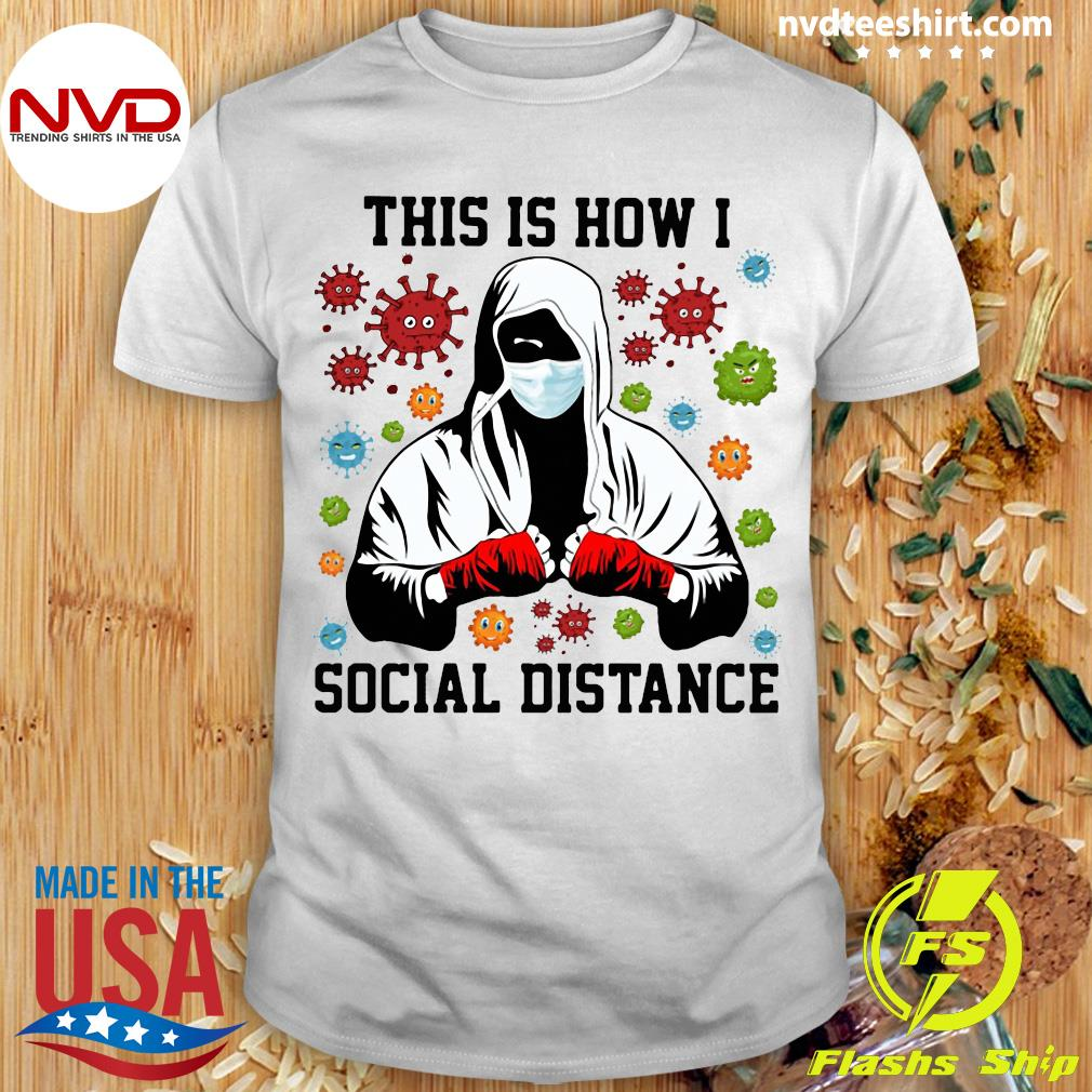 This Is How I Social Distance Boxer Mask Covid 19 Shirt