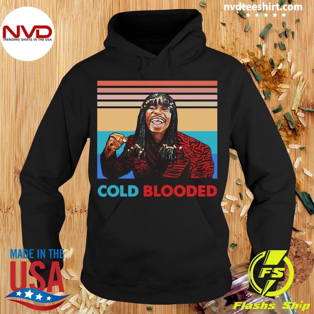 Vintage Rick James Cold Blooded Funny Shirt Hoodie