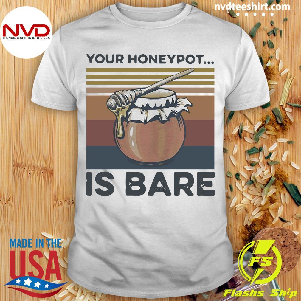 Vintage Your Honeypot Is Bare Beekeeper Shirt