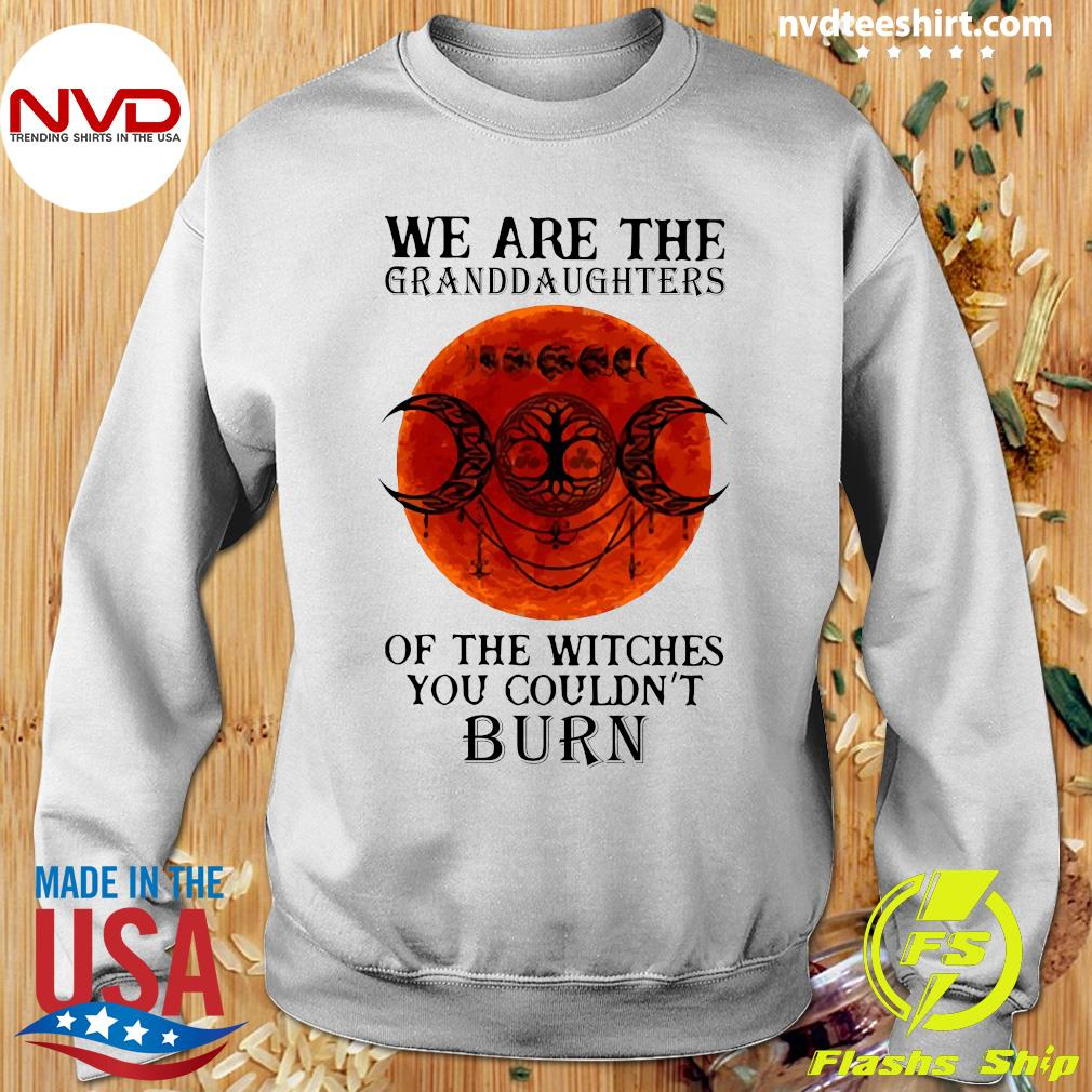 We Are The Granddaughters Of The Witches You Couldn't Burn Vintage Shirt Sweater