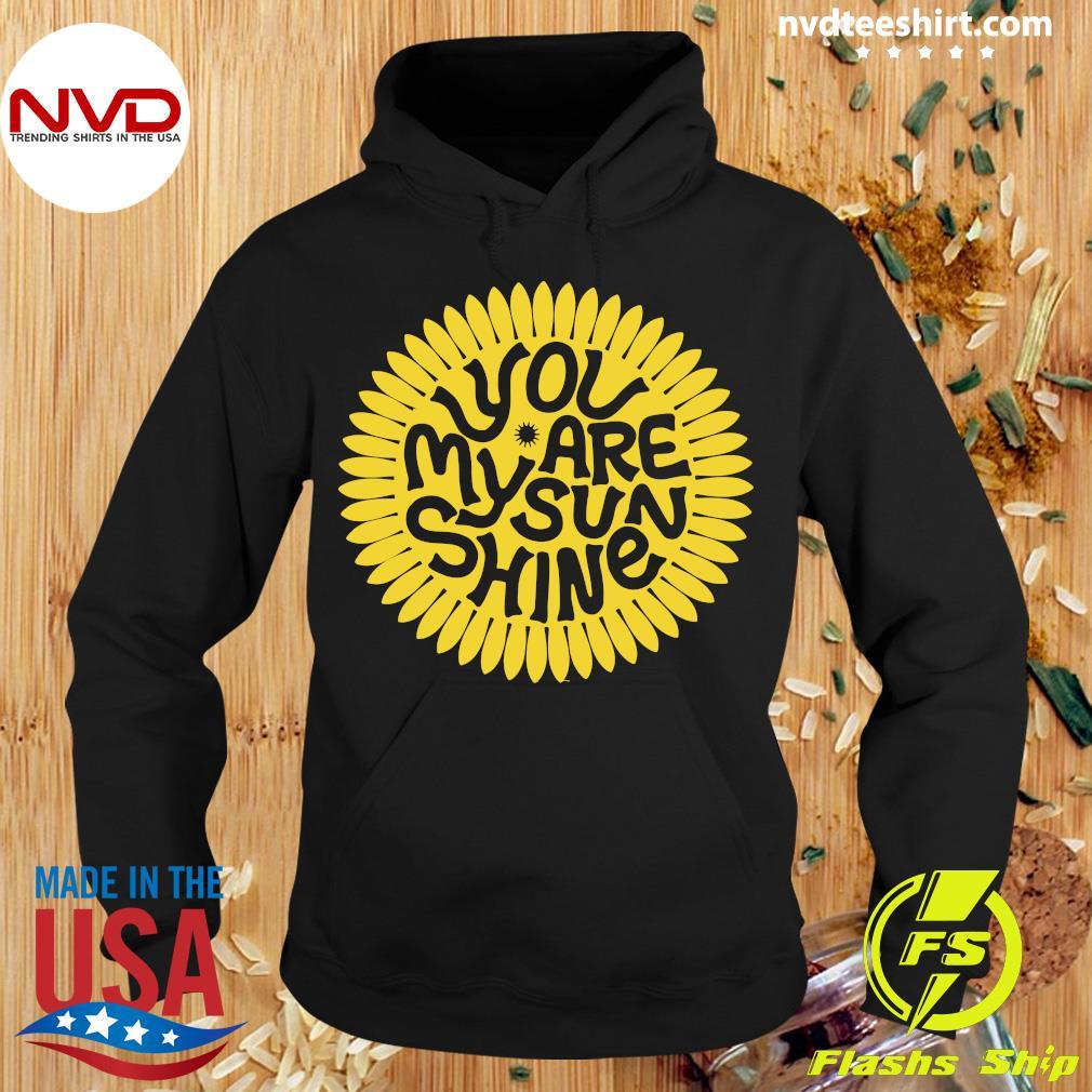 You Are My Sunshine Set Shirt Hoodie