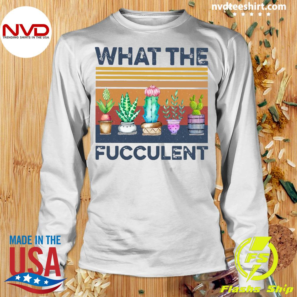 Funny Cactus What The Fucculent Vintage Retro Shirt Longsleeve