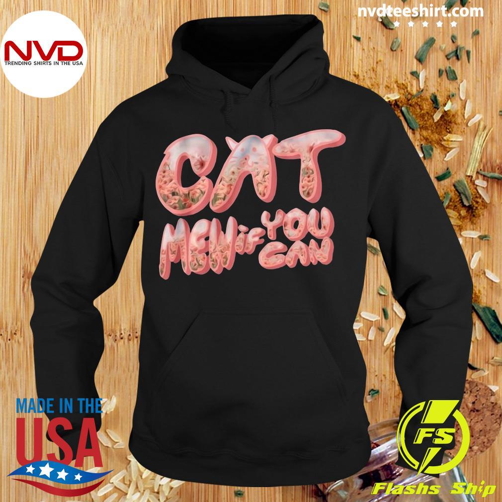 Funny Cat Men If You Can Shirt Hoodie