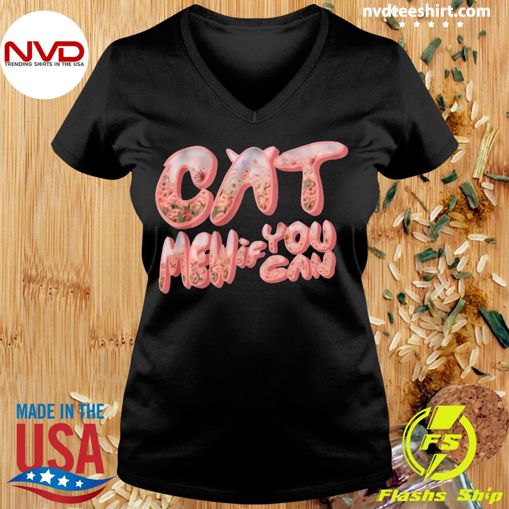 Funny Cat Men If You Can Shirt Ladies tee