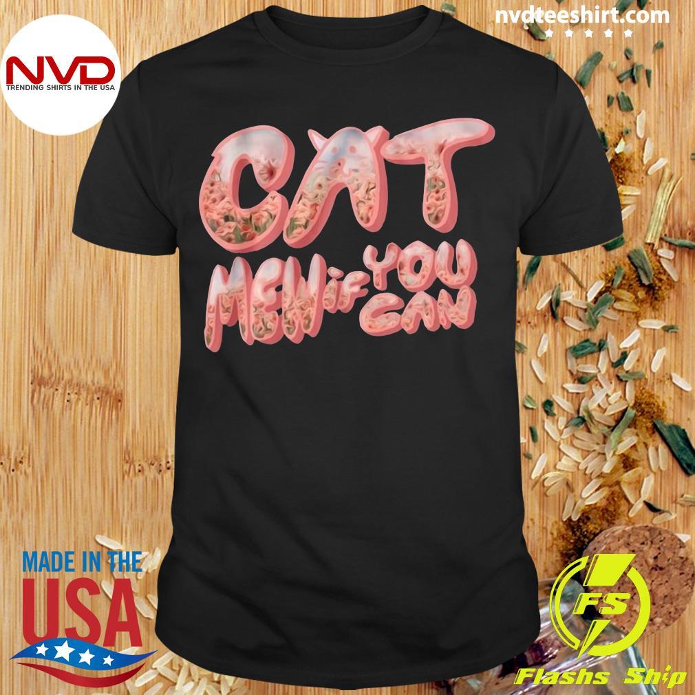 Funny Cat Men If You Can Shirt