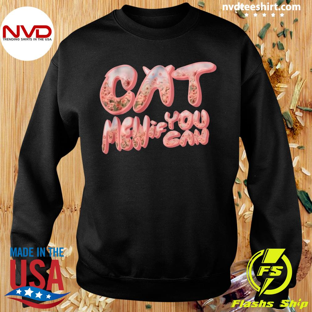 Funny Cat Men If You Can Shirt Sweater