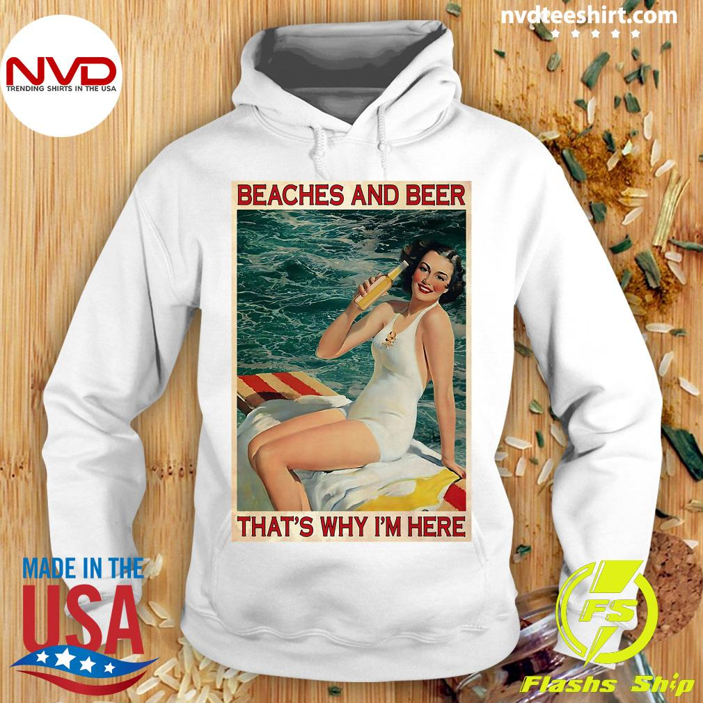 Funny Girl Beaches And Beer That's Why I'm Here Shirt Hoodie