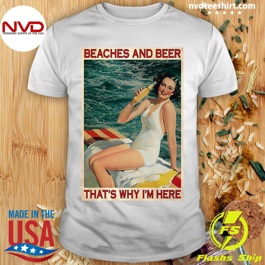 Funny Girl Beaches And Beer That's Why I'm Here Shirt