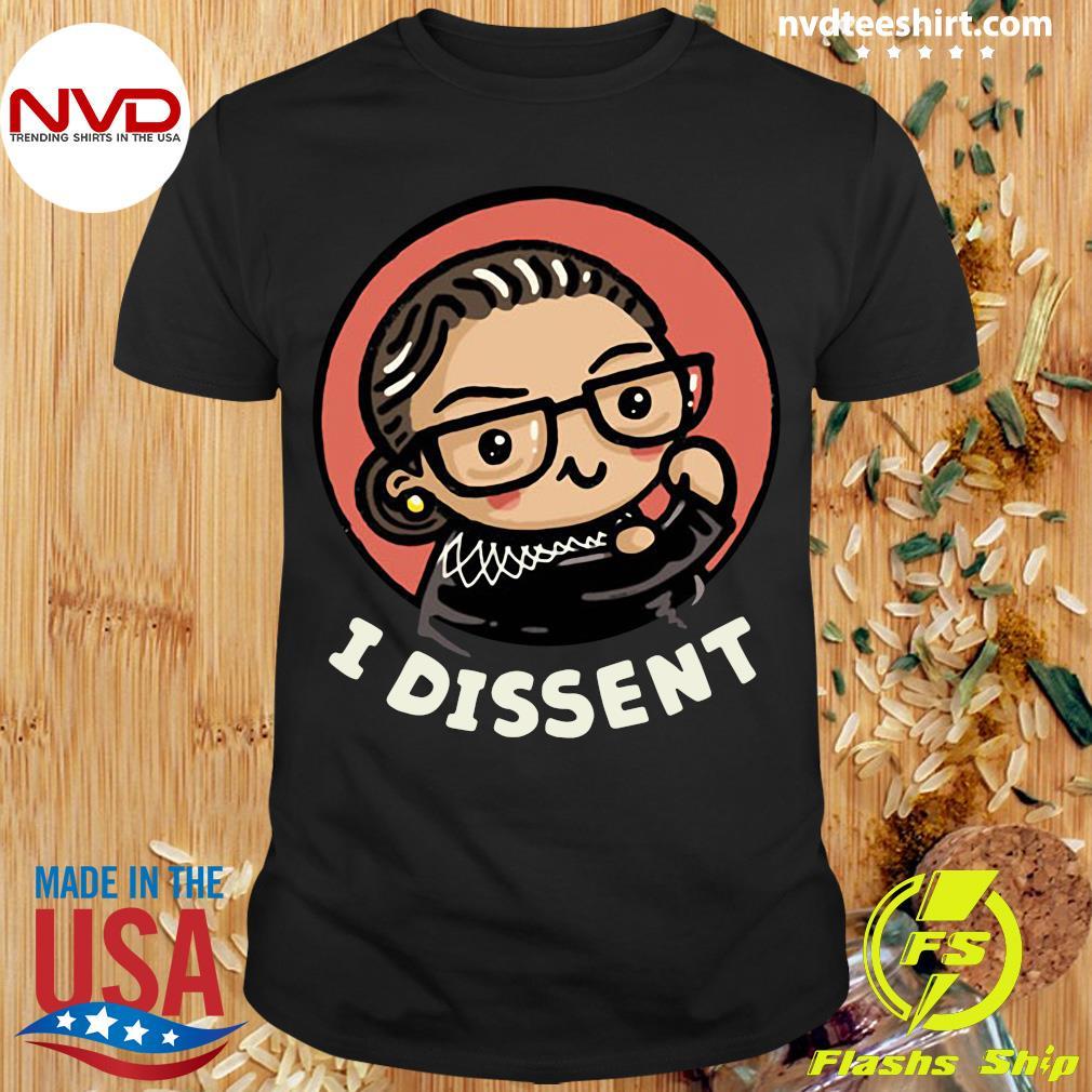 Funny Girl Power I Dissent Shirt