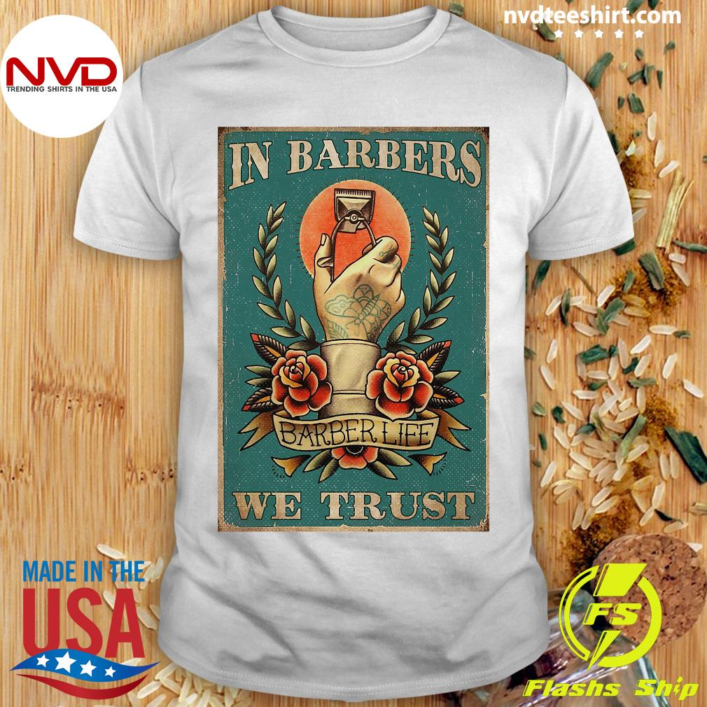 Funny Hand In Barbers Barbers Life We Trust Shirt