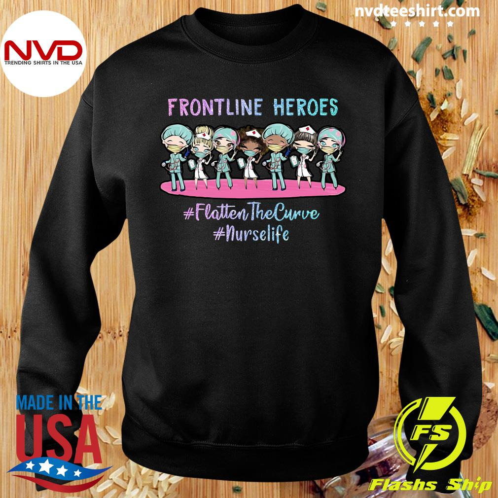 Funny Nurses Frontline Heroes Flatten The Curve Nurse Life Shirt Sweater