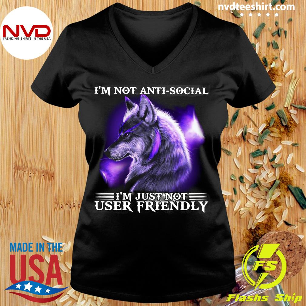 I'm Not Antisocial I'm Just Not User Friendly Wolf Funny Shirt Ladies tee