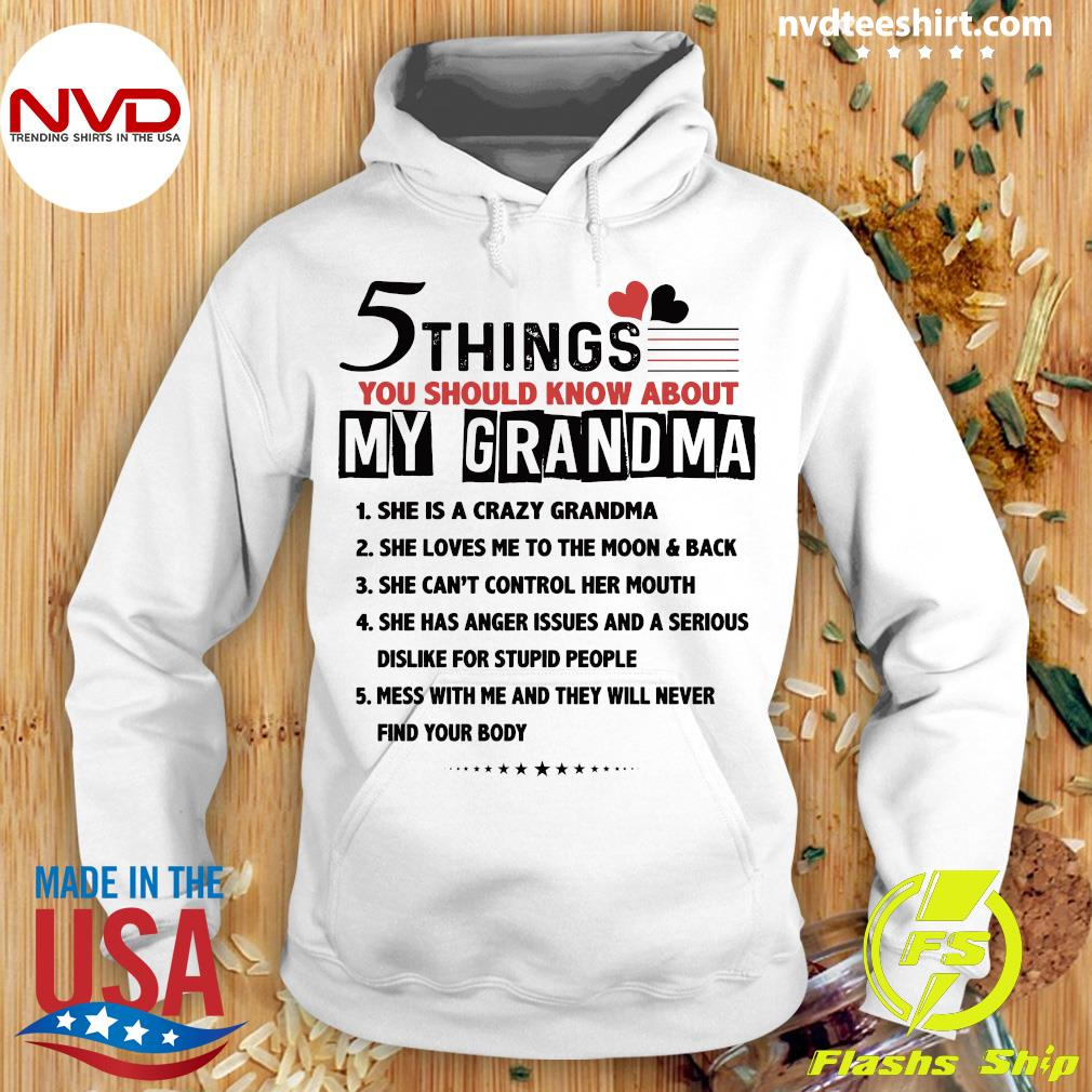 Official 5 Things You Should Know About My Grandma She Is A Crazy Grandma Shirt Hoodie