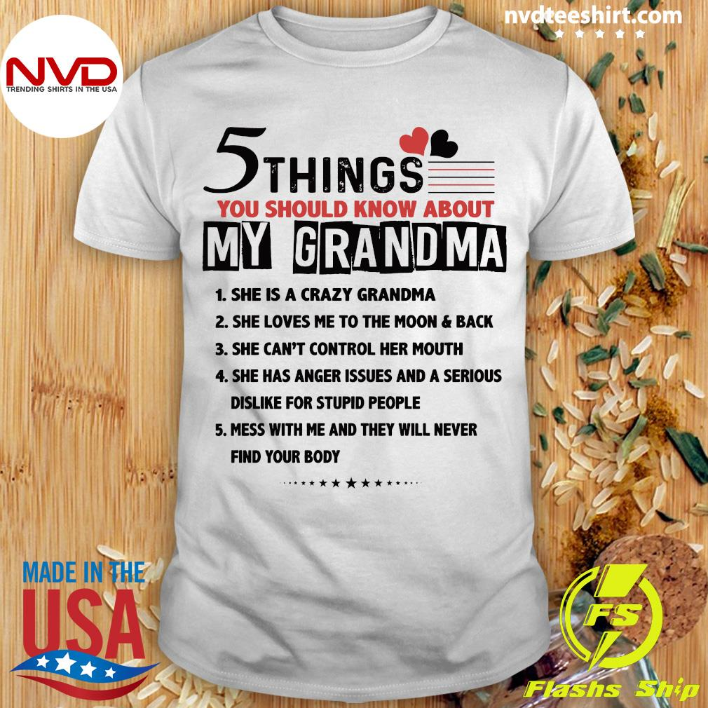 Official 5 Things You Should Know About My Grandma She Is A Crazy Grandma Shirt