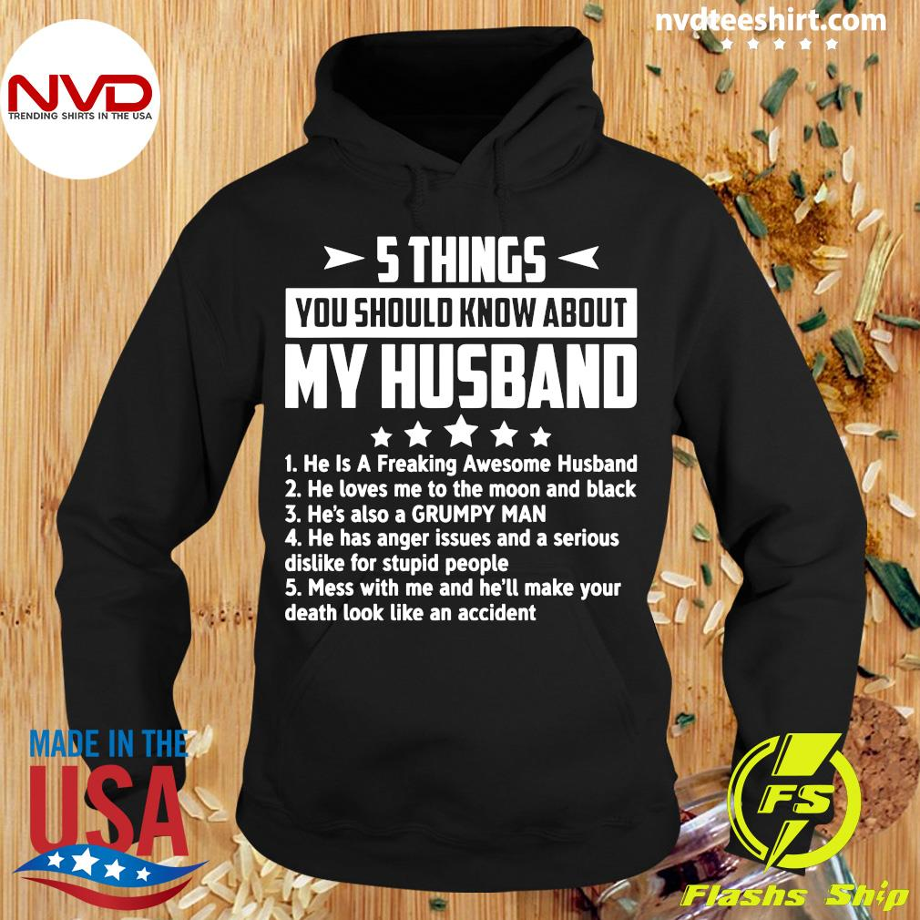 Official 5 Things You Should Know About My Husband Mess With Me And He'll Make Your Death Look Like An Accident Shirt Hoodie