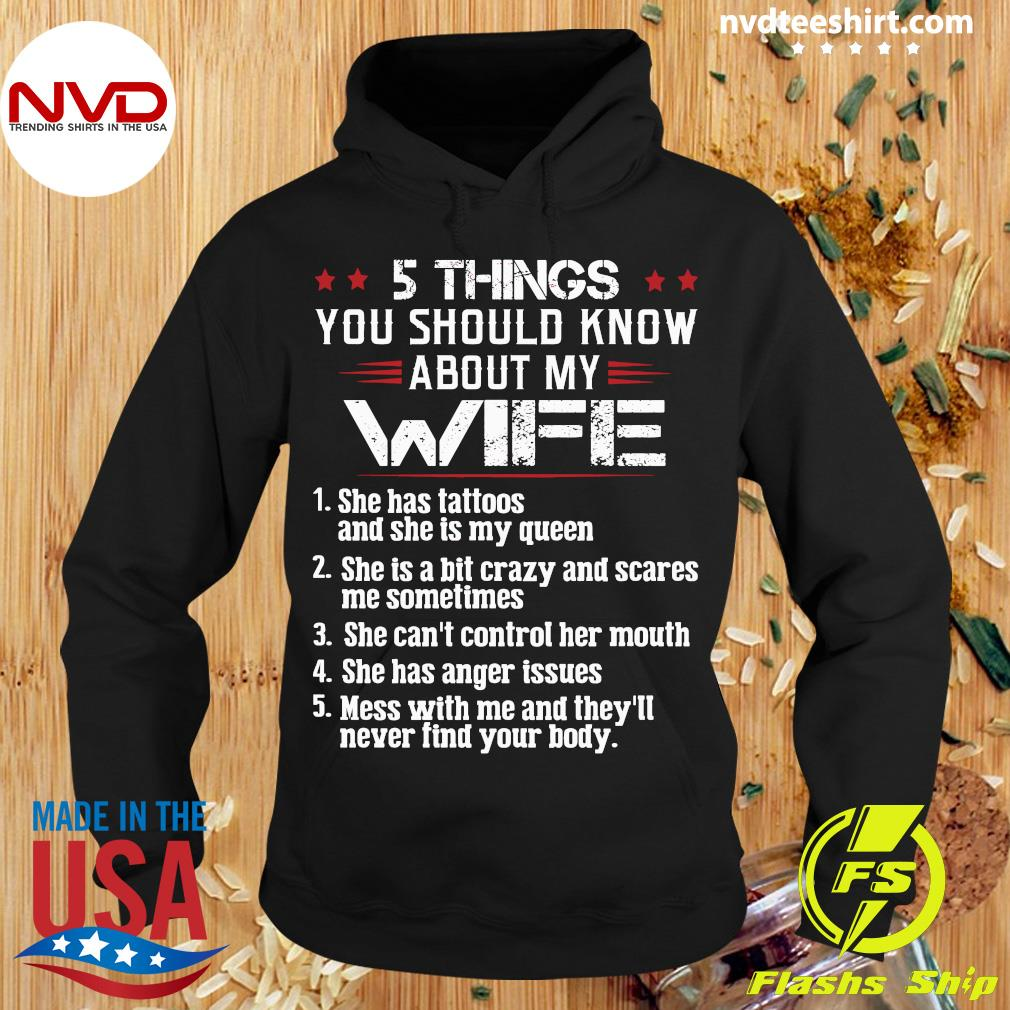 Official 5 Things You Should Know About My Wife Mess With Me And They'll Never Find Your Body Shirt Hoodie
