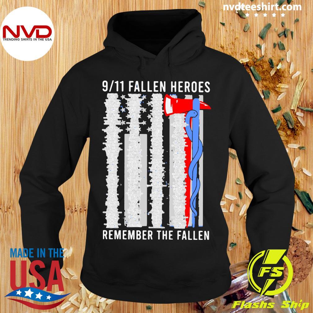 Official 9 11 Fallen Heroes Remember The Fallen Shirt Hoodie