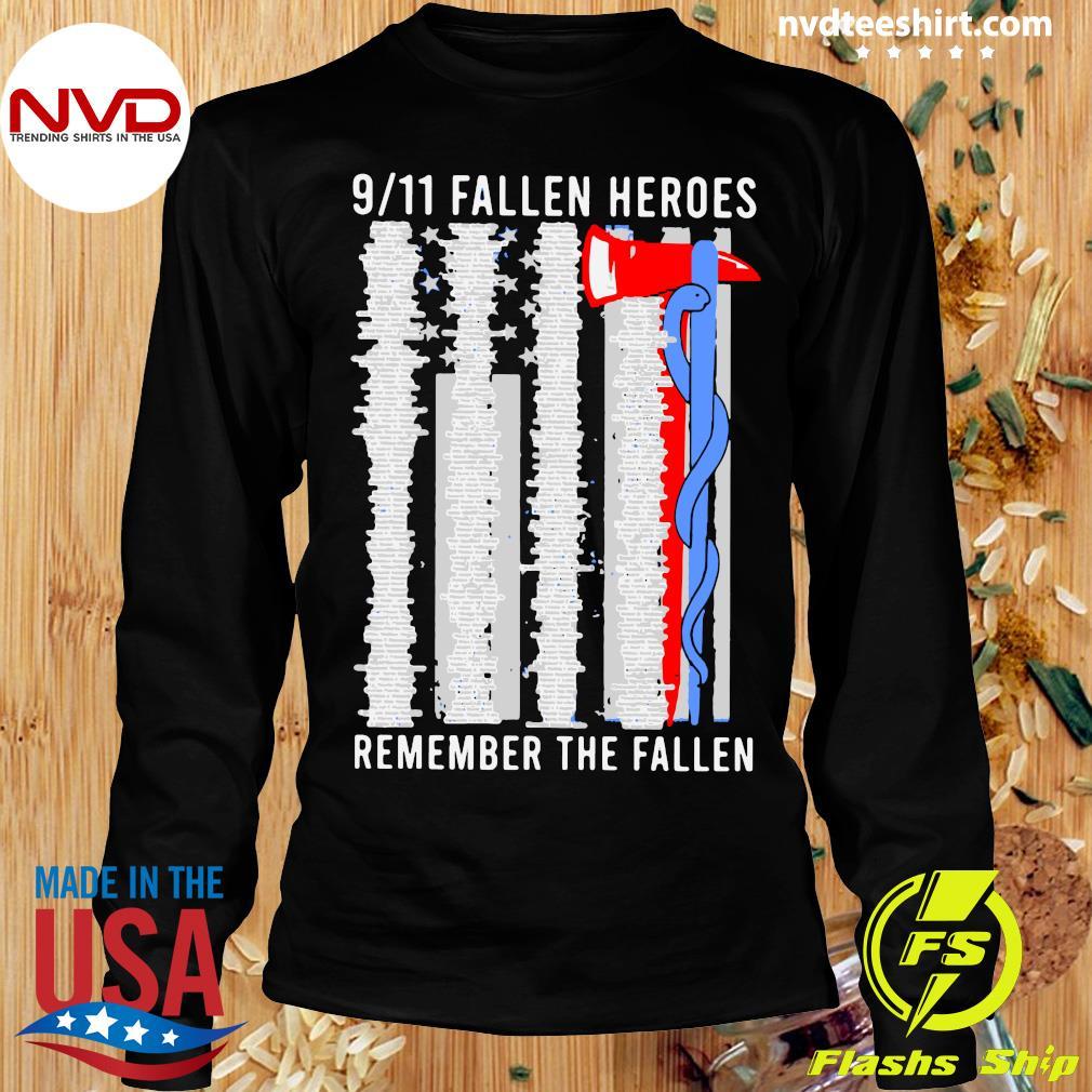 Official 9 11 Fallen Heroes Remember The Fallen Shirt Longsleeve