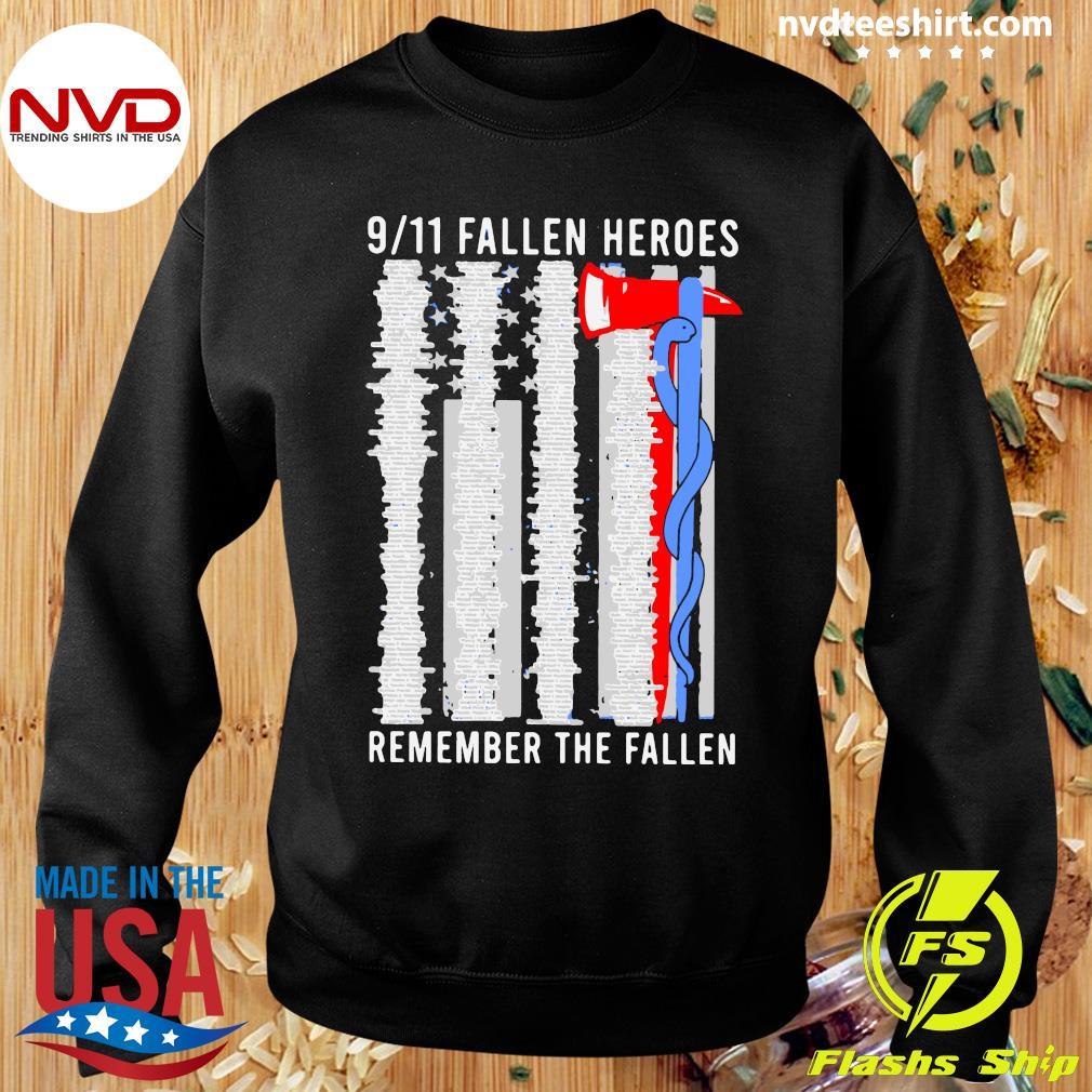 Official 9 11 Fallen Heroes Remember The Fallen Shirt Sweater