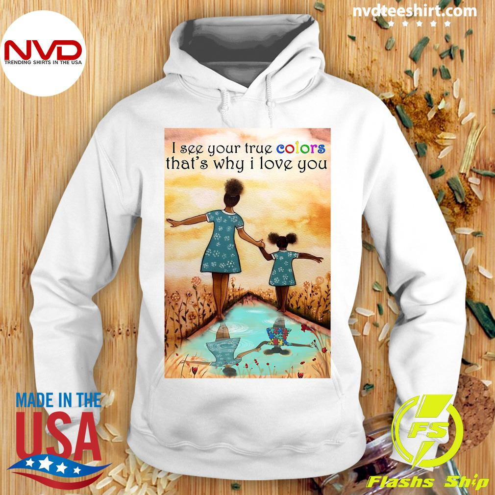 Official Autism I See Your True Colors That's Why I Love You Shirt Hoodie