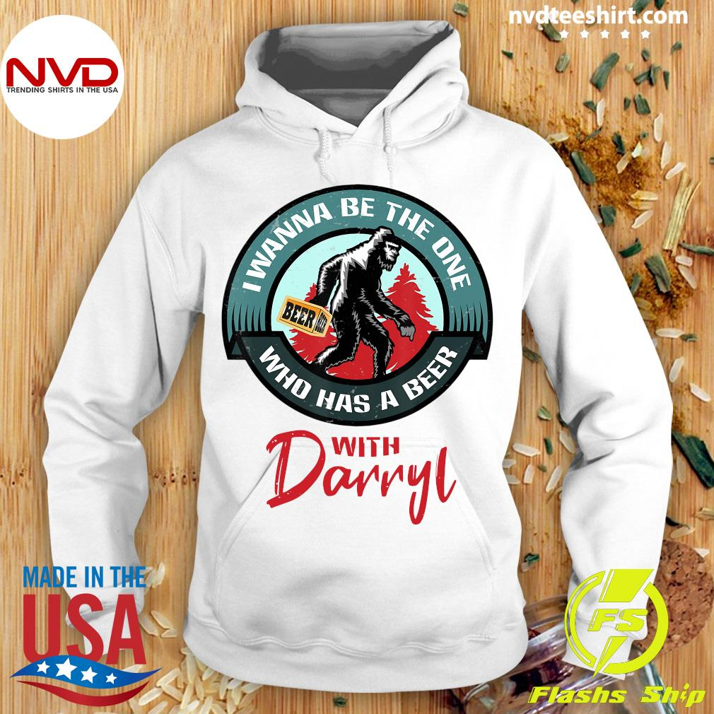 Official Bigfoot Wanna Have A Beer With Darryl Shirt Hoodie