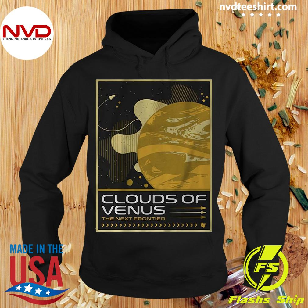 Official Clouds Of Venus The Next Frontier Shirt Hoodie