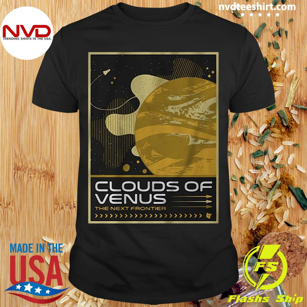 Official Clouds Of Venus The Next Frontier Shirt