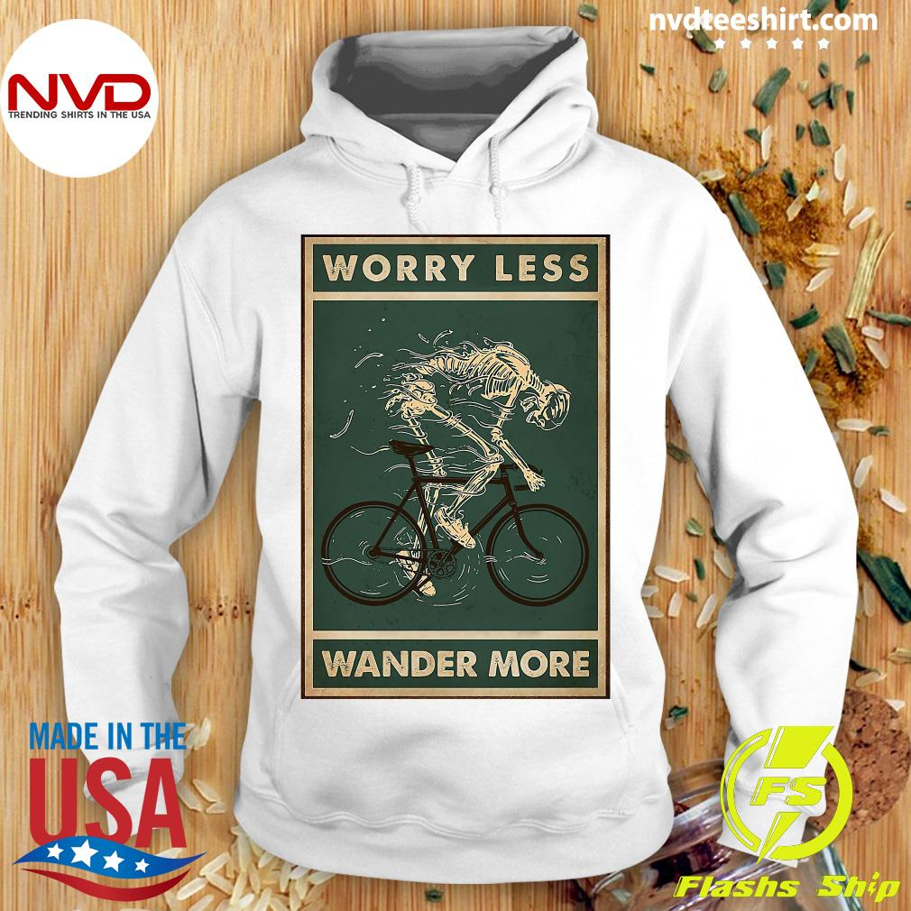 Official Cycling Worry Less Wander More Shirt Hoodie