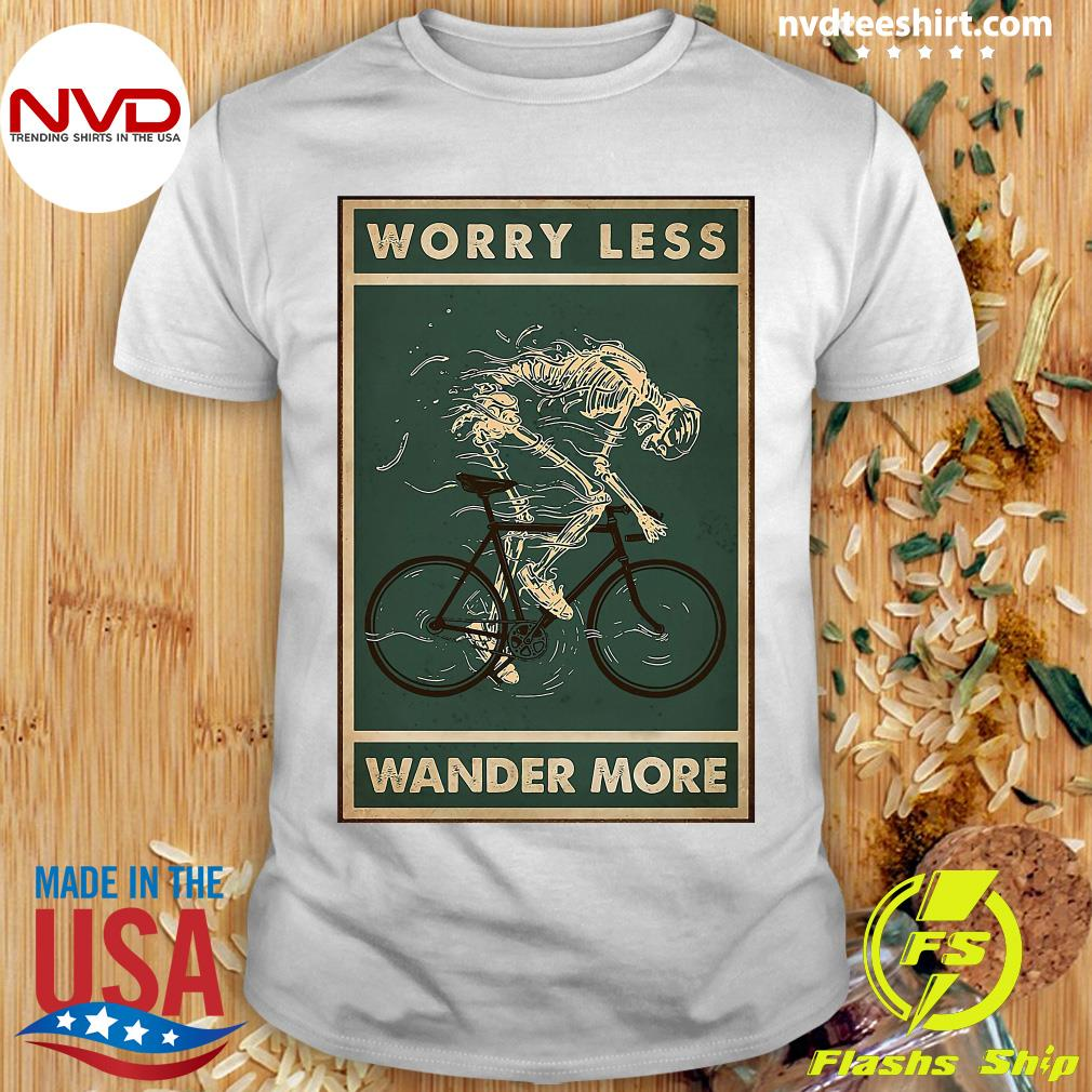 Official Cycling Worry Less Wander More Shirt