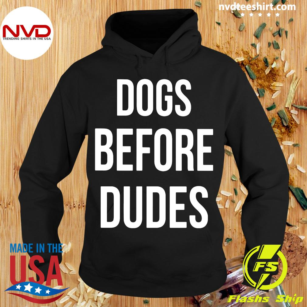 Official Dogs Before Dudes Shirt Hoodie