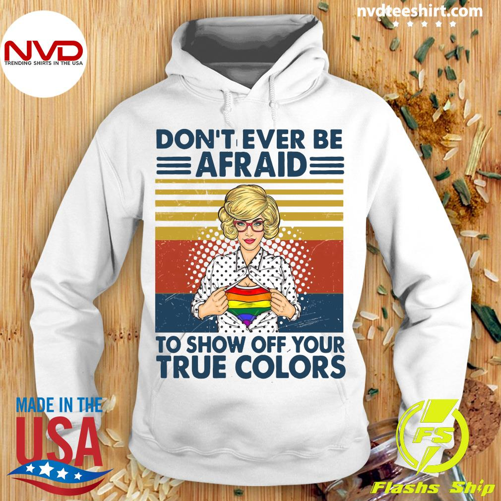 Official Girl Don't Ever Be Afraid To Show Off Your True Colors Vintage Retro Shirt Hoodie