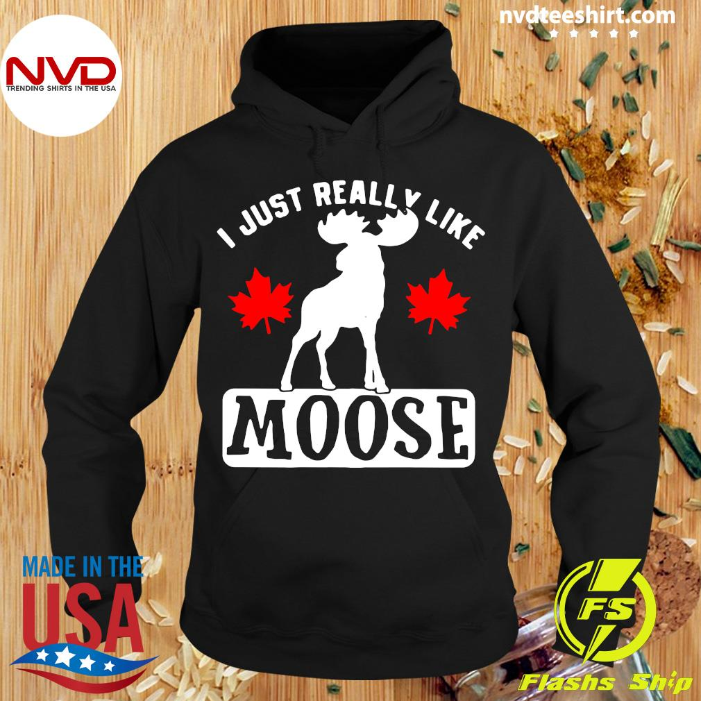 Official I Just Really Like Moose Shirt Hoodie