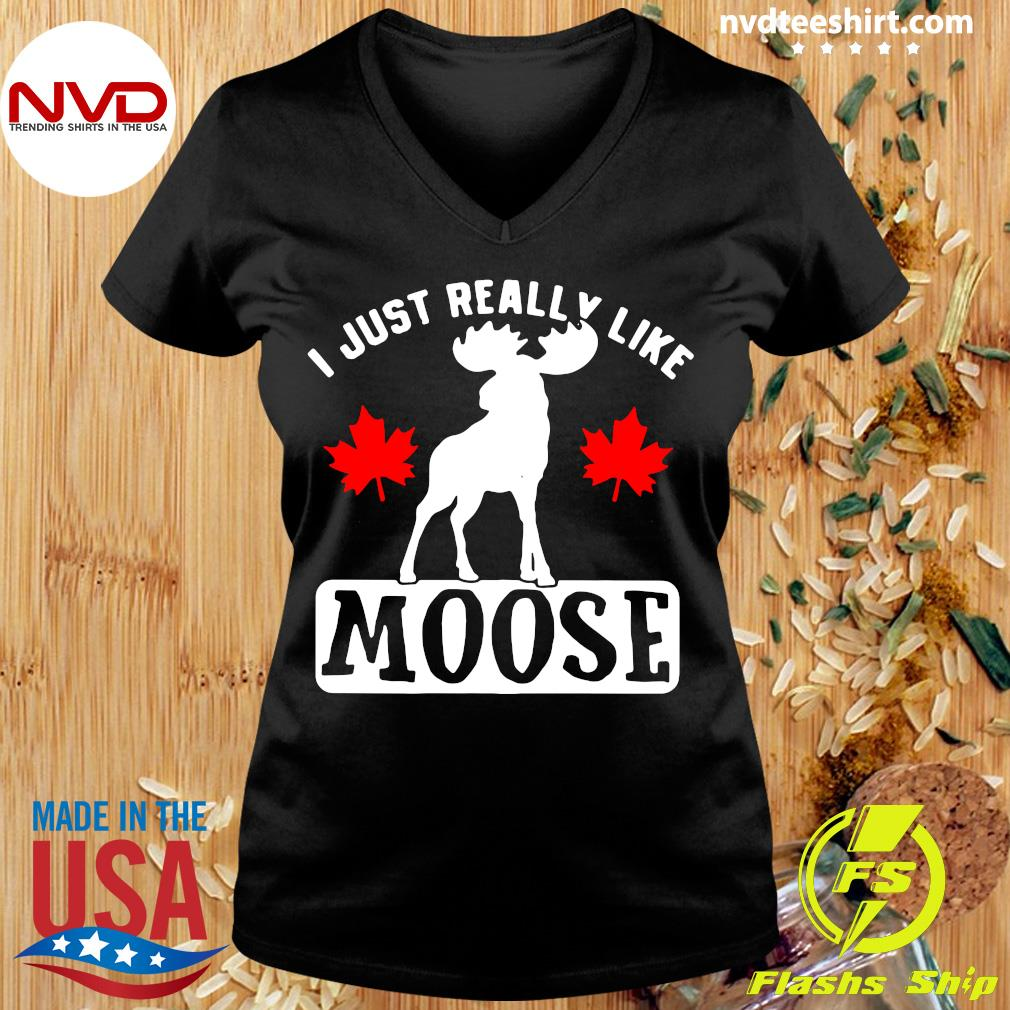 Official I Just Really Like Moose Shirt Ladies tee